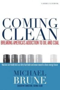 Baixar Coming Clean: Breaking America's Addiction to Oil and Coal pdf, epub, ebook