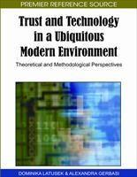 Baixar Trust and Technology in a Ubiquitous Modern Environment: Theoretical and Methodological Perspectives pdf, epub, eBook