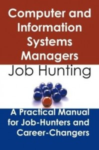 Baixar Computer and Information Systems Managers: Job Hunting – A Practical Manual for Job-Hunters and Care pdf, epub, ebook