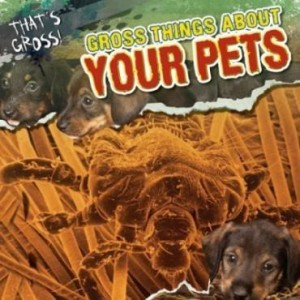 Baixar Gross Things about Your Pets pdf, epub, eBook