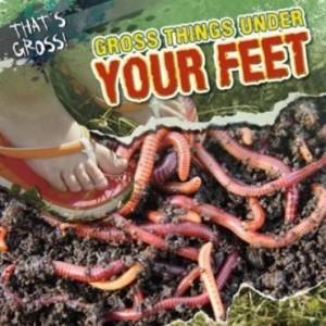 Baixar Gross Things Under Your Feet pdf, epub, eBook