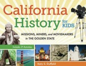 Baixar California History for Kids: Missions, Miners, and Moviemakers in the Golden State, Includes 21 Acti pdf, epub, eBook