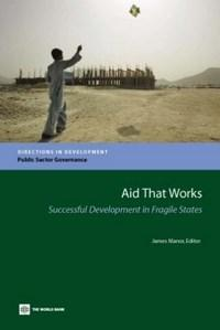 Baixar Aid That Works: Successful Development in Fragile States pdf, epub, eBook