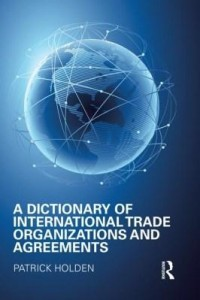 Baixar A Dictionary of International Trade Organizations and Agreements pdf, epub, eBook