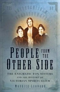 Baixar People from the Other Side: The Enigmatic Fox Sisters and the History of Victorian Spiritualism pdf, epub, eBook