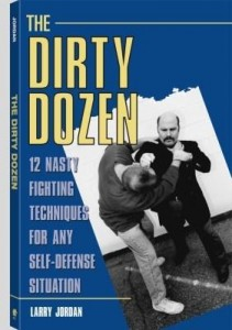 Baixar The Dirty Dozen: 12 Nasty Fighting Techniques For Any Self-Defense Situation pdf, epub, eBook