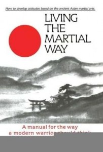 Baixar Living the Martial Way: A Manual for the Way a Modern Warrior Should Think pdf, epub, eBook