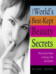 Baixar The World's Best-Kept Beauty Secrets: What Really Works in Beauty, Diet & Fashion pdf, epub, eBook