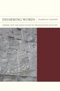 Baixar Disarming Words: Empire and the Seductions of Translation in Egypt pdf, epub, eBook