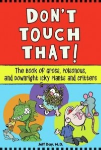 Baixar Don't Touch That!: The Book of Gross, Poisonous, and Downright Icky Plants and Critters pdf, epub, eBook