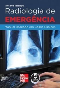 Baixar Radiologia de Emergência: Manual Baseado Em Casos Clínicos pdf, epub, eBook