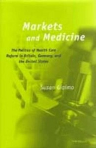 Baixar Markets and Medicine: The Politics of Health Care Reform in Britain, Germany, and the United States pdf, epub, eBook