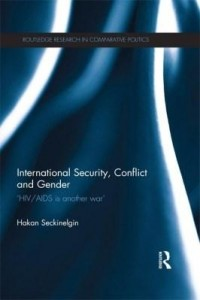 Baixar International Security, Conflict and Gender: 'Hiv/AIDS Is Another War' pdf, epub, eBook