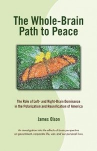 Baixar The Whole-Brain Path to Peace: The Role of Left- and Right-Brain Dominance in the Polarization and R pdf, epub, ebook