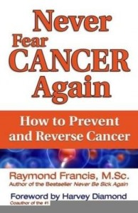 Baixar Never Fear Cancer Again: How to Prevent and Reverse Cancer pdf, epub, eBook