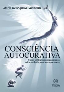 Baixar Consciência autocurativa – Como utilizar seus mecanismos psicocerebrais para alcançar a cura pdf, epub, eBook