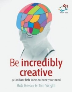 Baixar Be Incredibly Creative: 52 Brilliant Little Ideas to Hone Your Mind pdf, epub, eBook