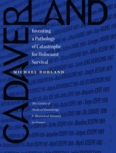 Baixar Cadaverland: Inventing a Pathology of Catastrophe for Holocaust Survival [The Limits of Medical Know pdf, epub, ebook