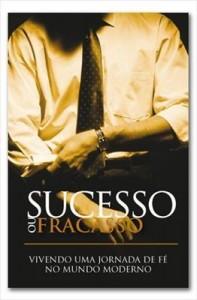 Baixar Sucesso ou Fracasso – Vivendo uma jornada de Fé pdf, epub, eBook