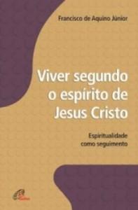 Baixar Viver segundo o espírito de Jesus Cristo pdf, epub, ebook
