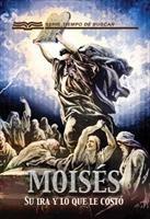Baixar Moisés: su ira y lo que le costó pdf, epub, eBook