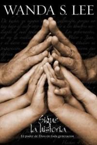 Baixar Sigue la historia: El poder de Dios en toda generación pdf, epub, ebook