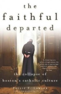 Baixar The Faithful Departed: The Collapse of Boston's Catholic Culture pdf, epub, ebook