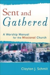Baixar Sent and Gathered: A Worship Manual for the Missional Church pdf, epub, ebook