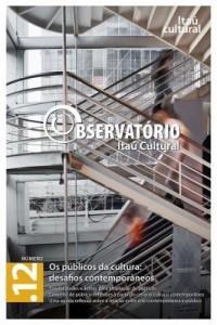 Baixar Revista Observatório Itaú Cultural – N° 12: Os Públicos da Cultura: Desafios Contemporâneos pdf, epub, ebook