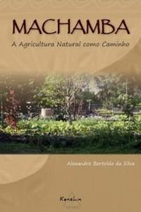 Baixar Machamba: A Agricultura Natural como Caminho pdf, epub, ebook