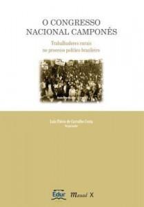 Baixar O Congresso Nacional Camponês – Trabalhadores Rurais No Processo Político Brasileiro – 2ª Ed. 2010 pdf, epub, eBook