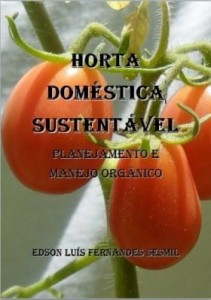 Baixar Horta Doméstica Sustentável: Planejamento e manejo orgânico pdf, epub, ebook