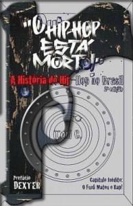 Baixar O Hip-Hop Está Morto!: A História do Hip-Hop no Brasil pdf, epub, eBook