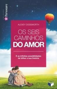 Baixar Os seis caminhos do amor pdf, epub, eBook
