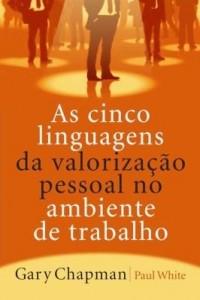 Baixar As cinco linguagens da valorização pessoal no ambiente de trabalho pdf, epub, eBook