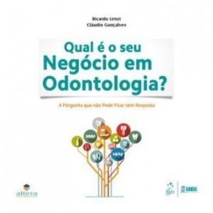 Baixar Qual o seu Negócio em Odontologia? A Pergunta que não pode ficar sem Resposta pdf, epub, eBook