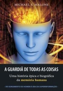 Baixar A Guardiã de Todas As Coisas – Uma História Épica e Biográfica da Memória Humana pdf, epub, eBook