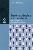 Baixar Entre a Ciência e a Experiência – Uma Cartografia do Autocuidado no Diabetes pdf, epub, eBook