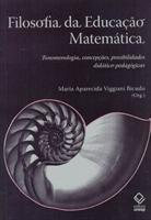 Baixar Filosofia da Educação Matemática – Fenomenologia, Concepções… pdf, epub, eBook