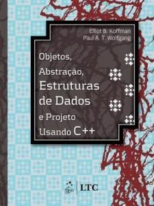 Baixar Objetos, Abstração, Estrutura de Dados e Projeto Usando C++ pdf, epub, eBook