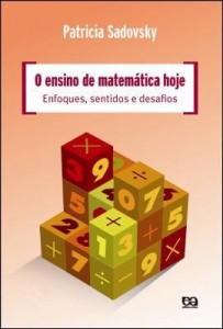 Baixar O ensino de matemática hoje – Enfoques, sentidos e desafios pdf, epub, ebook