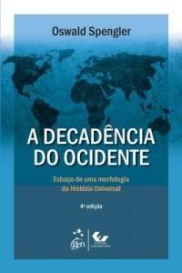 Baixar A Decadência do Ocidente – Esboço de Uma Morfologia da História Universal pdf, epub, ebook