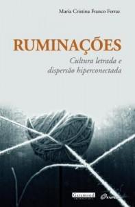 Baixar Ruminações – Cultura Letrada e Dispersão Hiperconectada pdf, epub, eBook