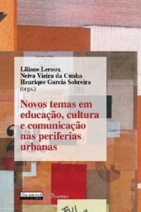 Baixar Novos Temas Em Educação, Cultura e Comunicação Nas Periferias Urbanas pdf, epub, eBook