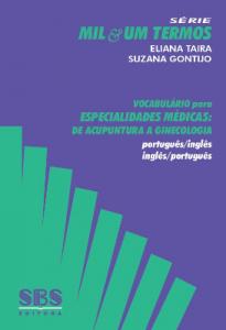 Baixar VOCABULÁRIO PARA ESPECIALIDADES MÉDICAS: DE ACUPUNTURA A GINECOLOGIA PORTUGUÊS / INGLÊS INGLÊS / POR pdf, epub, ebook