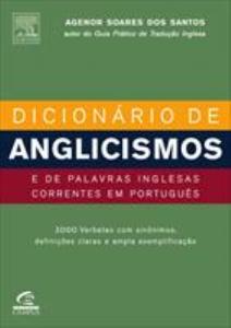 Baixar DICIONÁRIO DE ANGLICISMOS E PALAVRAS INGLESAS CORRENTES EM PORTUGUÊS pdf, epub, ebook