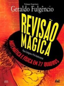 Baixar Revisão Mágica – Para Colégios e Pré-vestibulares – Matemática e Física Em 27 Quadros pdf, epub, eBook