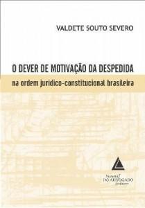 Baixar DEVER DE MOTIVAÇÃO DA DESPEDIDA NA ORDEM JURÍDICO-CONSTITUCIONAL BRASILEIRA, O pdf, epub, eBook