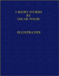 Baixar 3 short stories by oscar wilde (illustrated) pdf, epub, ebook