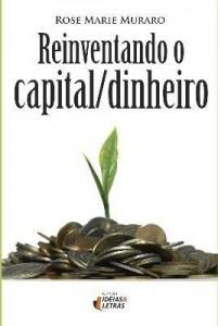 Baixar Reinventando o Capital/ Dinheiro pdf, epub, ebook